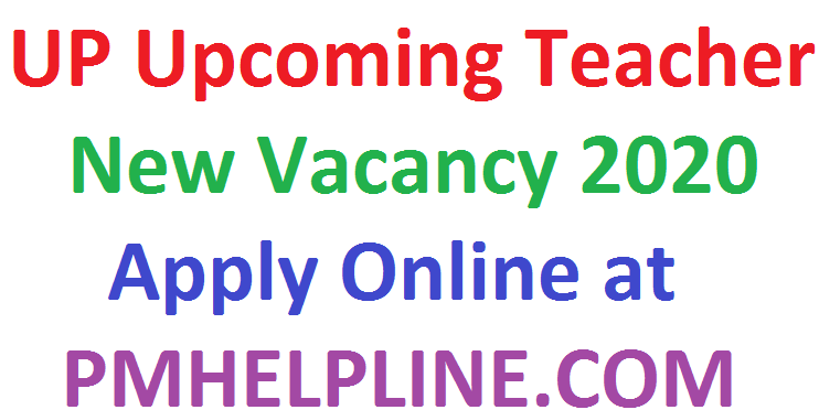 Upcoming Teacher Vacancy 2020